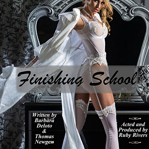 Finishing School: A Boy Is Sent to a Girls' Finishing School audiobook cover art