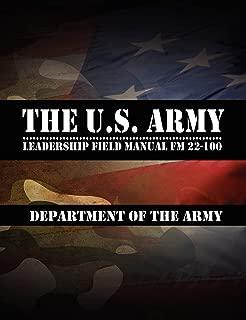 The U.S. Army Leadership Field Manual FM 22-100