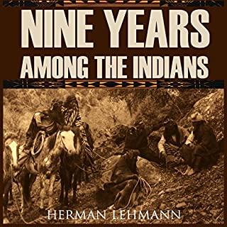Nine Years Among the Indians (Expanded, Annotated) audiobook cover art
