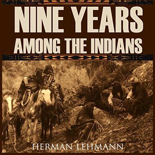 Nine Years Among the Indians (Expanded, Annotated) cover art