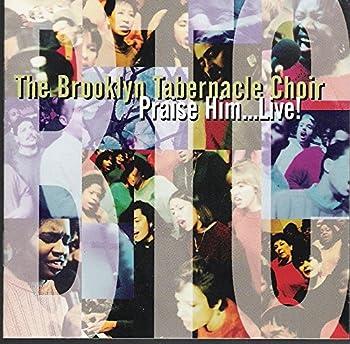 Praise Him...Live! by The Brooklyn Tabernacle Choir