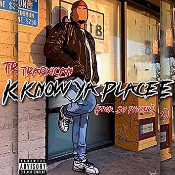 Know Ya Place