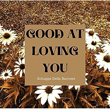 Good at Loving YOU