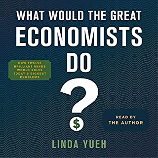 What Would the Great Economists Do? audiobook cover art