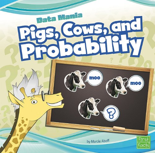 Pigs, Cows, and Probability (First Facts: Data Mania)