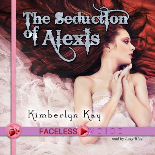 The Seduction of Alexis: Lucy Blue Narration audiobook cover art