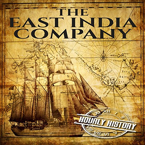 The East India Company: A History From Beginning to End cover art
