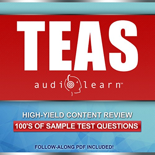 TEAS AudioLearn: Complete Audio Review For The ATI TEAS (Test of Essential Academic Skills)