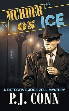 Murder On Ice (A Detective Joe Ezell Mystery, Book 3)