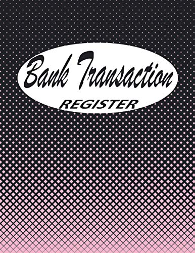 Bank Transaction Register Book: Checking Account Ledger, 6 Column Payment Record Tracker Log, Check Log Book, Debit Card Ledger, Checkbook Register ... Savings Account Ledger, (Pink Style Cover