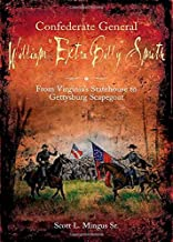 """Confederate General William """"Extra Billy"""" Smith: From Virginia's Statehouse to Gettysburg Scapegoat"""