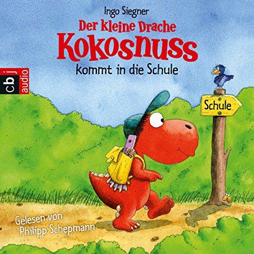 Der kleine Drache Kokosnuss kommt in die Schule audiobook cover art