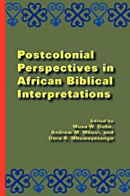 Postcolonial Perspectives in African Biblical Interpretations (Global Perspectives on Biblical Scholarship) (Society of Biblical Literature: Global Perspectives on Biblical Scholarship)