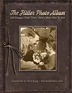 The Hitler Photo Album: 350 Images of Adolf Hitler That