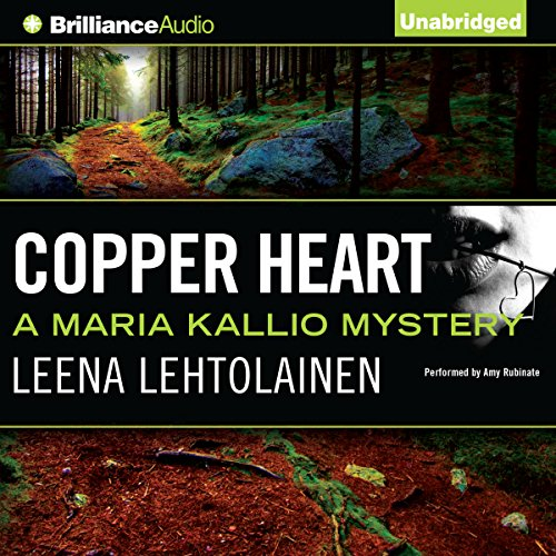Copper Heart     Maria Kallio, Book 3              By:                                                                                                                                 Leena Lehtolainen,                                                                                        Owen F. Witesman - translator                               Narrated by:                                                                                                                                 Amy Rubinate                      Length: 7 hrs and 36 mins     4 ratings     Overall 4.3