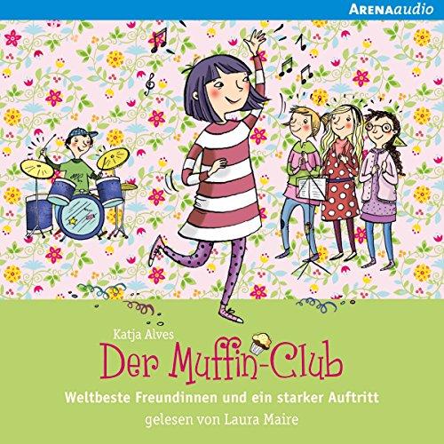 Weltbeste Freundinnen und ein starker Auftritt     Der Muffin-Club 8              By:                                                                                                                                 Katja Alves                               Narrated by:                                                                                                                                 Laura Maire                      Length: 1 hr and 10 mins     Not rated yet     Overall 0.0