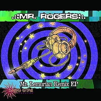 Mr. Rogers - Mr. Lemurian Remixes EP