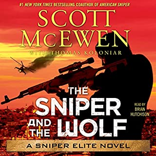 The Sniper and the Wolf     A Sniper Elite Novel              By:                                                                                                                                 Scott McEwen,                                                                                        Thomas Koloniar                               Narrated by:                                                                                                                                 Brian Hutchison                      Length: 10 hrs and 10 mins     1,535 ratings     Overall 4.6