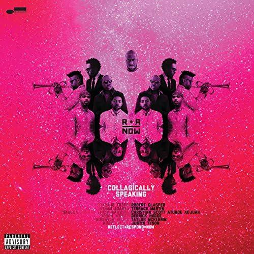 R+R=NOW, Robert Glasper & Terrace Martin feat. Christian Scott aTunde Adjuah, Derrick Hodge, Taylor McFerrin & Justin Tyson