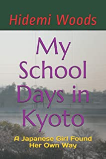 My School Days in Kyoto: A Japanese Girl Found Her Own Way