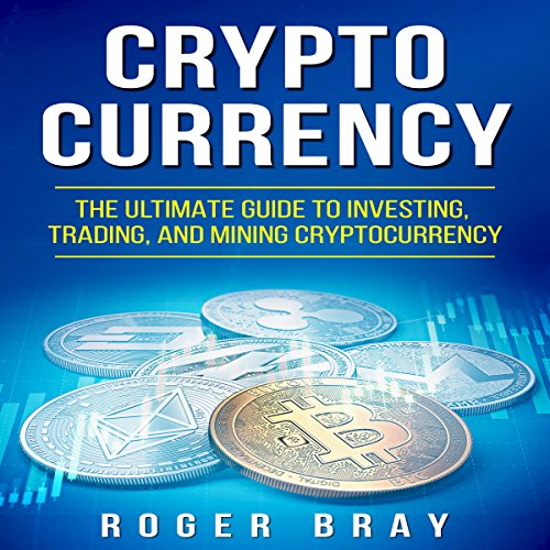 Cryptocurrency: The Ultimate Guide to Investing, Trading, and Mining Cryptocurrency Titelbild
