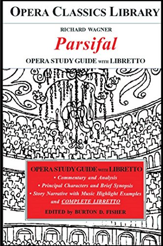 Wagner's PARSIFAL Opera Study Guide with Libretto: Opera Classics Library