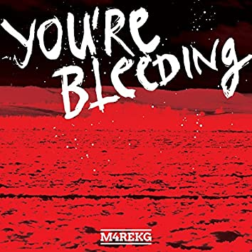 You're Bleeding