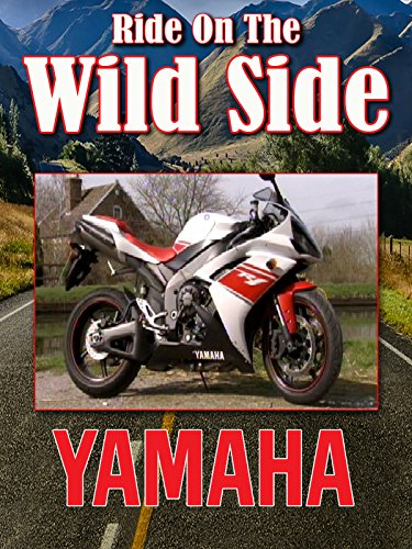 Ride On The Wild Side: Yamaha