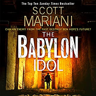 The Babylon Idol     Ben Hope, Book 15              By:                                                                                                                                 Scott Mariani                               Narrated by:                                                                                                                                 Colin Mace                      Length: 12 hrs and 2 mins     177 ratings     Overall 4.6