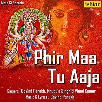 Phir Maa Tu Aaja