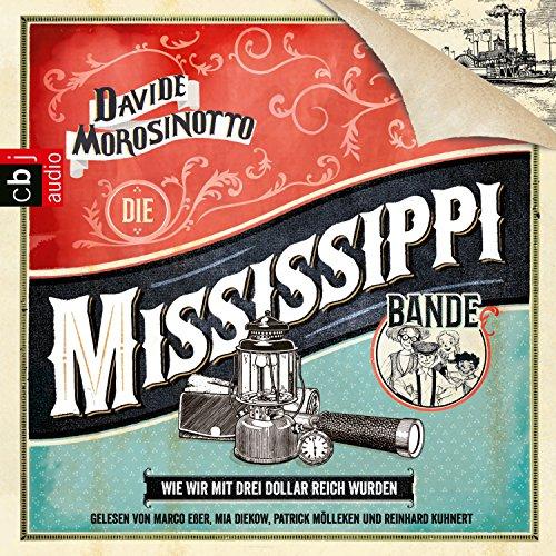 Couverture de Die Mississippi-Bande: Wie wir mit drei Dollar reich wurden