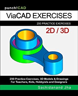 ViaCAD Exercises: 200 Practice Drawings For ViaCAD and Other Feature-Based Modeling Software