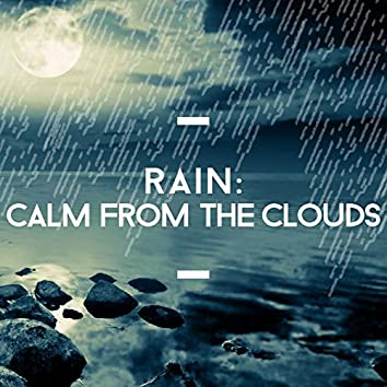 Rain: Calm from the Clouds