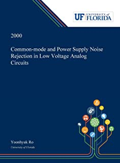 Common-mode and Power Supply Noise Rejection in Low Voltage Analog Circuits