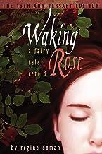 Waking Rose: A Fairy Tale Retold (3) (Fairy Tale Novels)