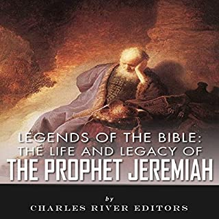 Legends of the Bible: The Life and Legacy of the Prophet Jeremiah audiobook cover art