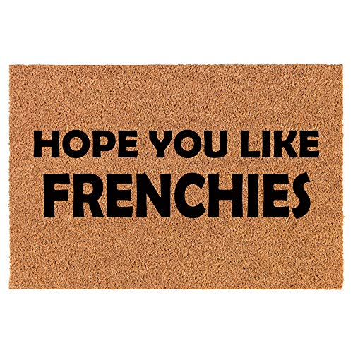 Coir Doormat Front Door Mat New Home Closing Housewarming Gift Hope You Like Frenchies French Bulldogs (30' x 18' Standard)