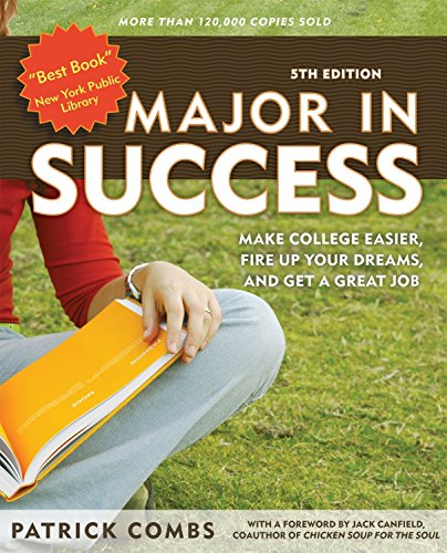 Major in Success: Make College Easier, Fire Up Your...
