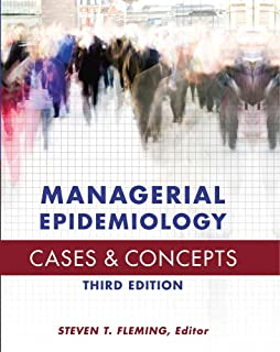 Managerial Epidemiology Cases and Concepts, Third Edition