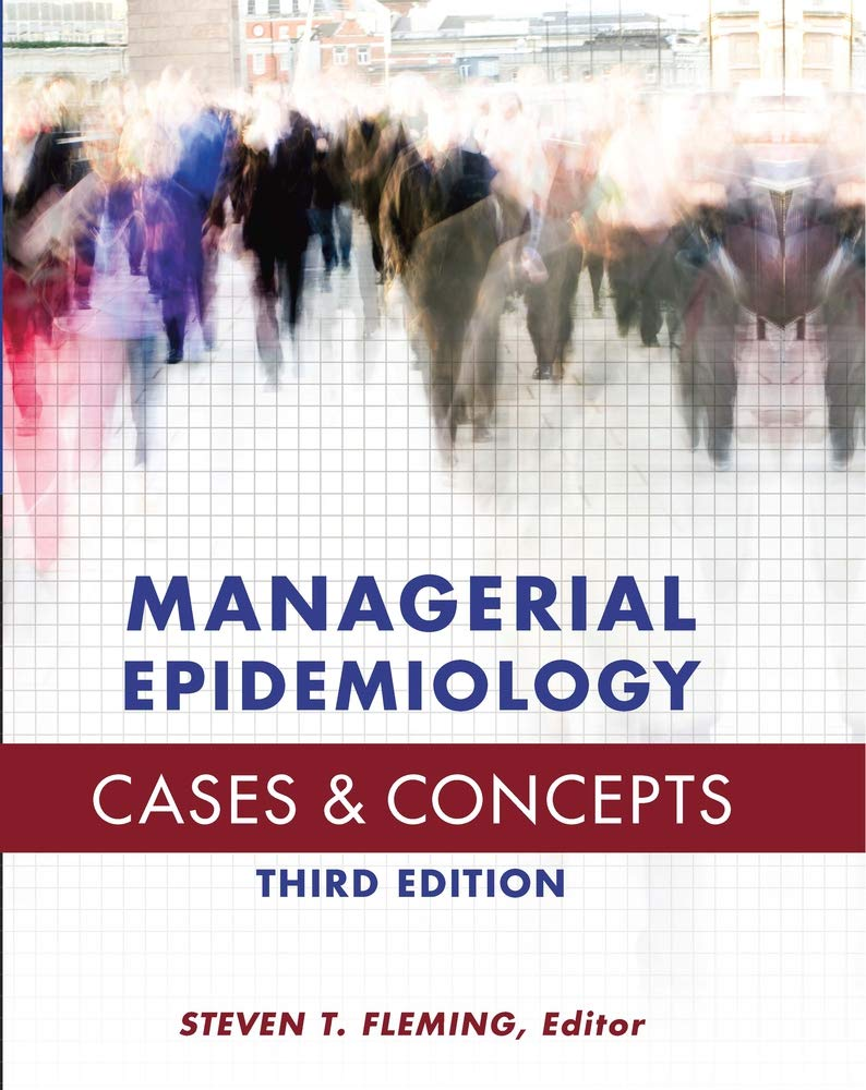Managerial Epidemiology Cases And Concepts (AUPHA/HAP Book)