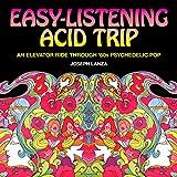 Easy Listening Acid Trip: An elevator ride through 60s psychedelic pop