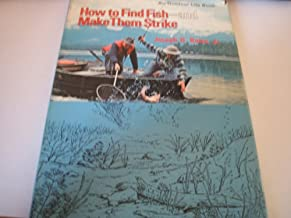 How to Find Fish - and Make Them Strike