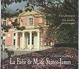 La Folie de M. de Sainte-James - Une demeure, un jardin pittoresque