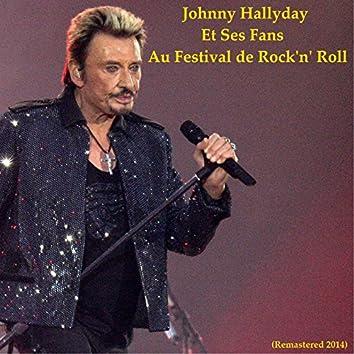 Johnny Hallyday et ses fans au Festival de Rock 'n' Roll (Remastered 2014)