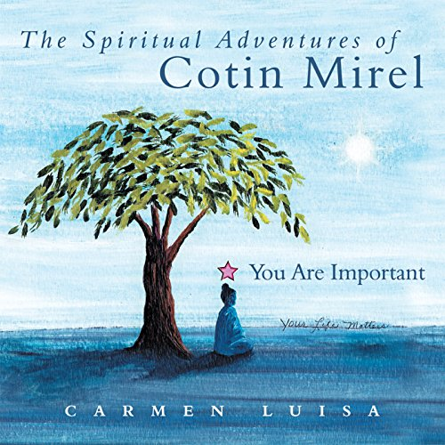 The Spiritual Adventures of Cotin Mirel: You Are Important (English Edition)