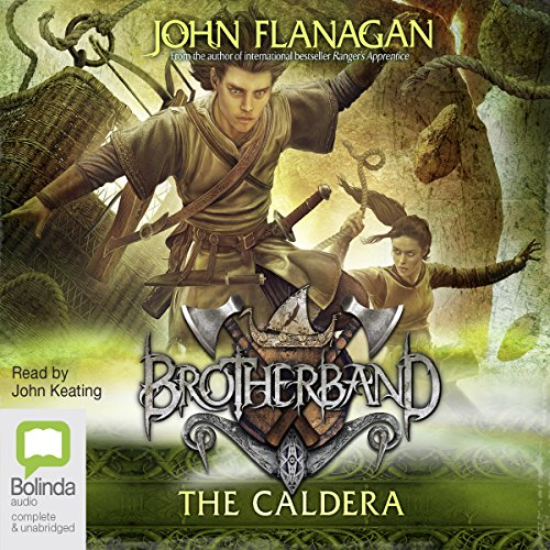 The Caldera     Brotherband, Book 7              By:                                                                                                                                 John Flanagan                               Narrated by:                                                                                                                                 John Keating                      Length: 10 hrs and 36 mins     30 ratings     Overall 4.9