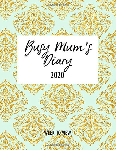 Busy Mum's Diary 2020 - Week to View: Organised Mum 2020 Desk Diary Book - with Week & Month to View Calendar Planner - Tired Mums Yearly Organiser - Mint Blue Vintage