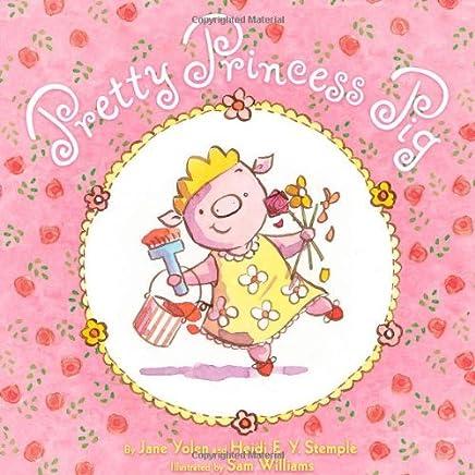 Pretty Princess Pig by Jane Yolen (3-May-2011) Hardcover