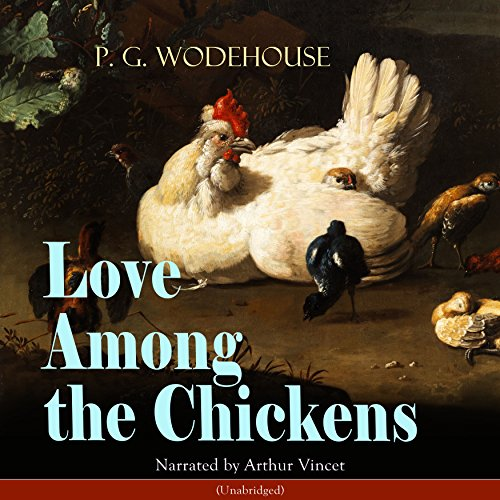 Love Among the Chickens audiobook cover art