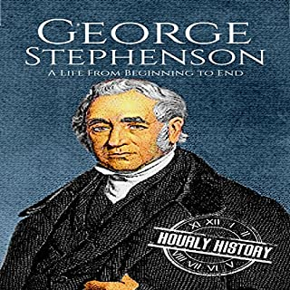 George Stephenson: A Life from Beginning to End cover art